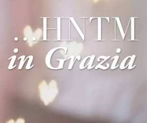 HNTM IN GRAZIA: THE MAKING OF…