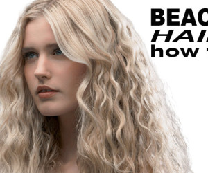 Haartrend – Beach Hair in een handomdraai