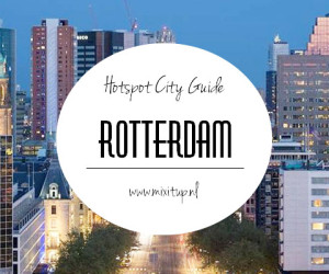 City Guide: Hotspots in Rotterdam