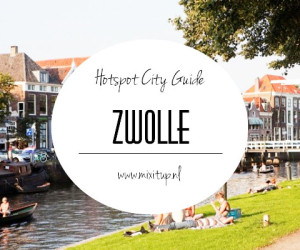 City Guide: Hotspots in Zwolle